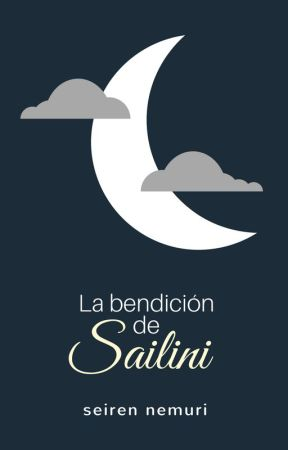 La bendición de Sailini by Seiren