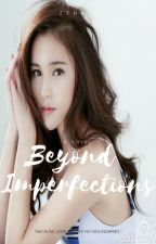 Beyond Imperfections by zynxie_yumi