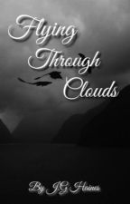 Flying Through Clouds (Wattys2017) (Paused)  by TreeOfHearts