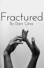 Fractured by officiallyobsessed-