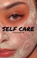 self care by carrueche