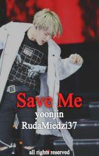 Save Me || YoonJin [ZAWIESZONE] by Ognistowlosa37