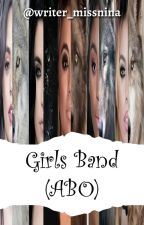 Girls Band (ABO)  by _Miss_Nina