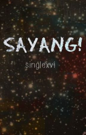 Sayang! (One Shot Story) by singlexvi