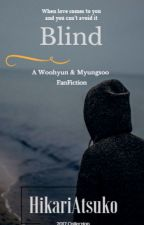 BLIND (WooSoo FanFiction) -COMPLETED√- by HikariAtsuko