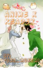 Anime x Reader Oneshots  by Yuna_Mukami