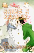 Anime x reader  by Yuna_Mukami