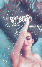 dreams of our past | scorose by miau_k