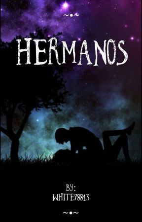 Hermanos by White98813