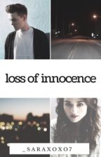 Loss of Innocence (A Zach Herron Fanfiction) by _saraxoxo7