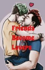 Friends Become Lovers  2/3 by XxXx_Kimberly_xXxX