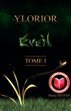 YLORIOR - TOME I - Eveil by MarieNivers