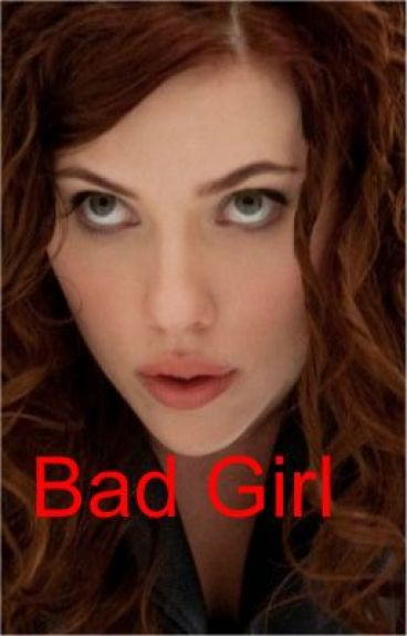 Bad Girl by love4evertwilight