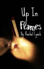 Up in Flames I've quit writing this for FTF sequel check out my profile for info by live_laugh_love96