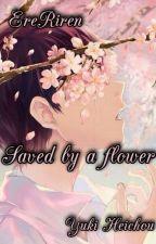 EreRiren - Saved by a flower by __Yuki-Heichou__