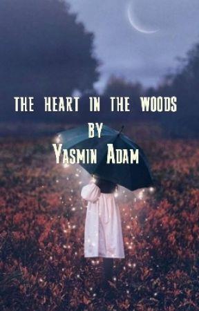 The Heart In The Woods  by yasmeenarh