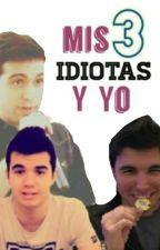 Mis 3 Idiotas Y Yo by wigetta-youtube