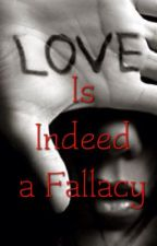 Love is Indeed a Fallacy by xXQueenOfWritingXx