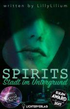 Spirits - Stadt im Untergrund by LillyLilium