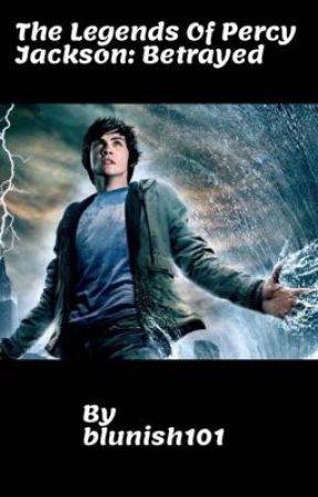The Legends of Percy Jackson: Betrayed by blunish101