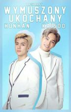 Wymuszony ukochany    HunHan    KaiSoo by BaekMary
