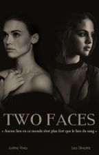 Two Faces - T1 by TwoFacesFiction