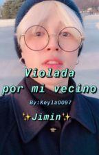 Violada por mi Vecino  by Keyla0097