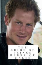 The Bride of Prince Harry of Wales by Sweet_Sorrow21