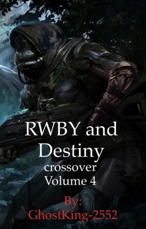 RWBY and Destiny crossover Vol 4 by GhostKing-2552