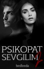 Psikopat Sevgilim 2 by besteeda