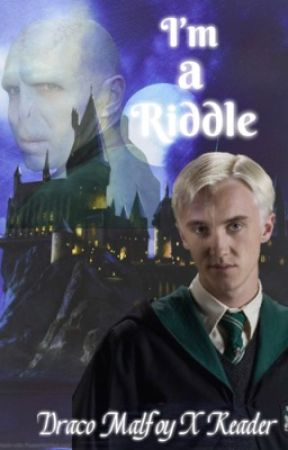 I'm A Riddle {Draco x reader} by Verkira888