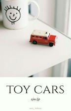 toy cars  [zjm + ljp] »part I« √ by cigarettevak