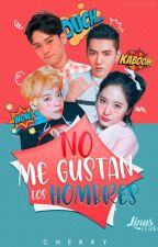 [Three Shot] ¡No me gustan los hombres! || ChenBer || KrisBer || Kryber  by Cherry_HLYG