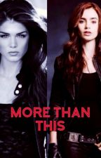 More Than This by IllyrianShadowhunter