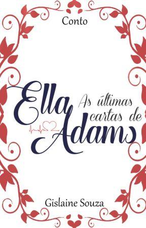 [DEGUSTACAO] As Últimas Cartas de Ella Adams by gislainealessandra31