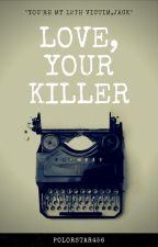 Love, Your Killer by polorstar456