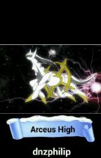 Arceus High School by dnzphilip