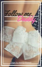 Follow me,Daddy||JiKook||#Wattys2017 by mandyxkawaii