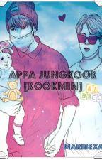 Appa Jungkook [Kookmin] †Adaptación† by maribexa
