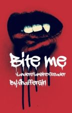 Bite Me (Yandere Vampire X Chubby reader) by Shaffergirl