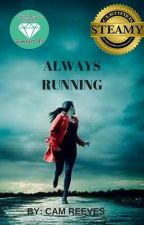 Always Running (COMPLETE) by MoonDust1221