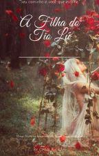 A filha do Tio Lú by Camilacaah