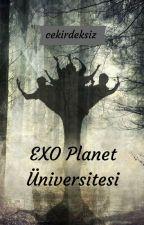 EXO Planet Üniversitesi by cekirdeksiz