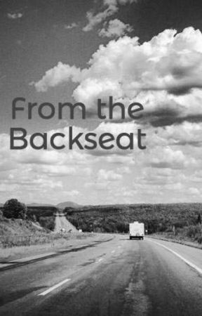 From the Backseat by vikkibeee