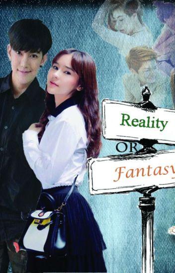 Reality or Fantasy?