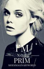I'm Not Prim | Benny Rodriguez by moesimaginaryworld