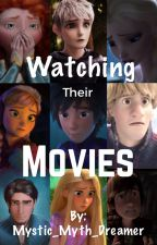 Watching Their Movies by Mystic_Myth_Dreamer