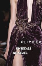 Flicker || Riverdale Gif Imagines by Lotrlocked