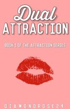 Dual Attraction | Attraction Series Book 1 by DiamondRose24