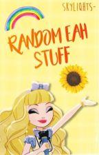 Random EAH Stuff by -GlitterWars-